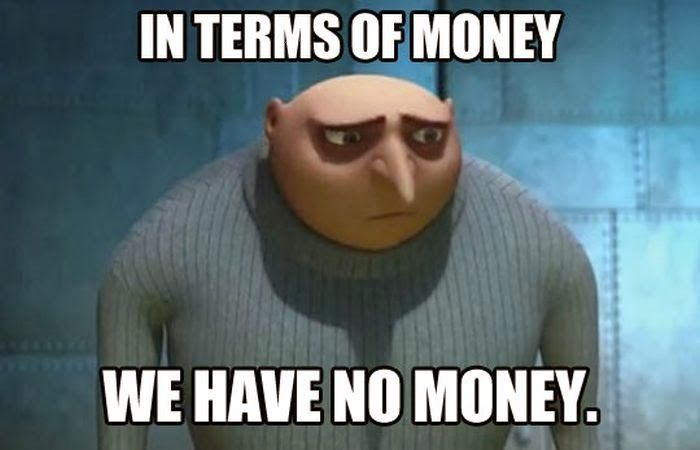 dcda995198172ab40d90bbf05beafe12 in terms of money we have no money best of funny memes me so