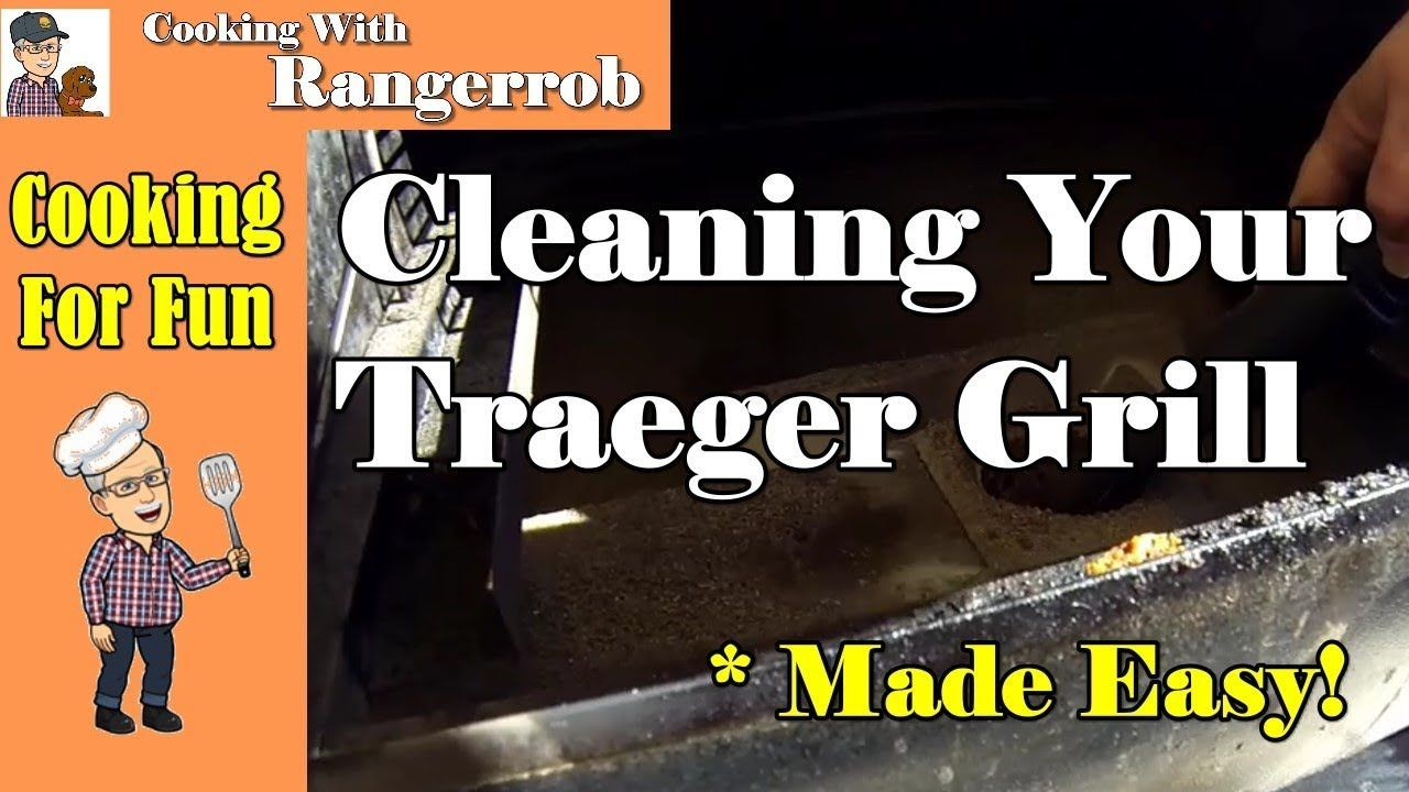 Cleaning your traeger grill made easy cooking with