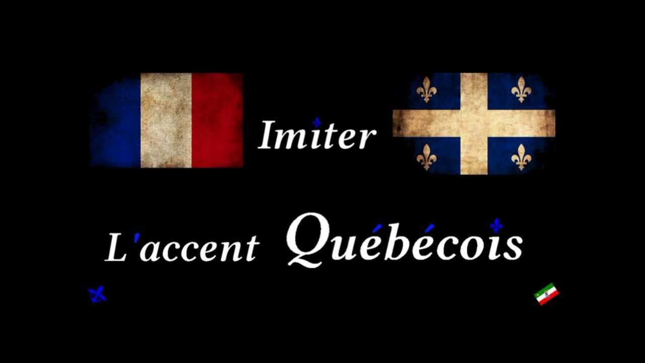 Accent Quebecois Prononciation Revue Par Un Francais Canadian French Accented Canadian