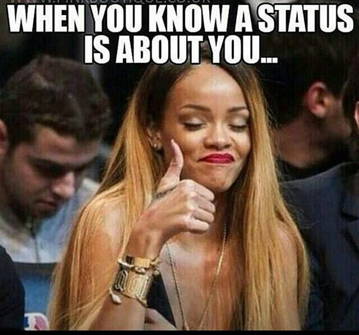 When You Know A Status Is About You is part of Real estate memes -