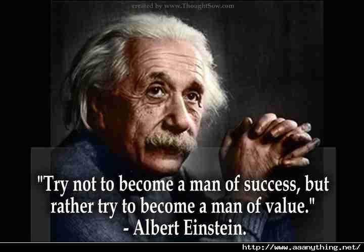 quote_try_not_to_become_a_man_of_success_but_rather_try_to_become_a_man_of_value_albert_eintein.jpg (720×500)