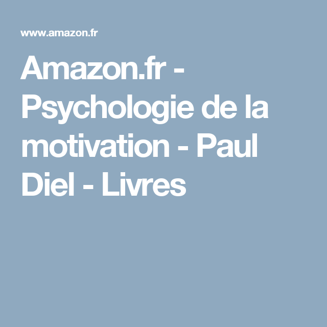 Amazon Fr Psychologie De La Motivation Paul Diel