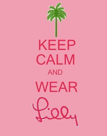 Keep Calm & Wear Lilly