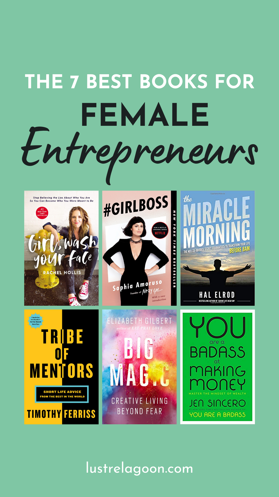 Skyrocket your success with 7 of the best books for female entrepreneurs. These girl boss books will inspire you to become your best self and take your career to the next level. See my 2020 reading list now! #booksforfemaleentrepreneurs #bookstoreadinyour20s #motivationalbooksforwomen #girlbossbooks #bestbusinessbooks #lifechangingbooks