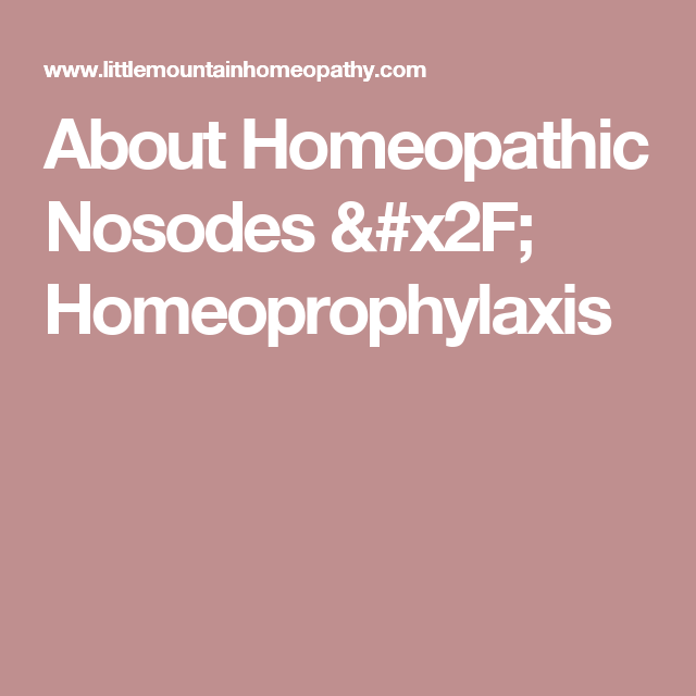 About Homeopathic Nosodes Homeoprophylaxis Bcba Study Time