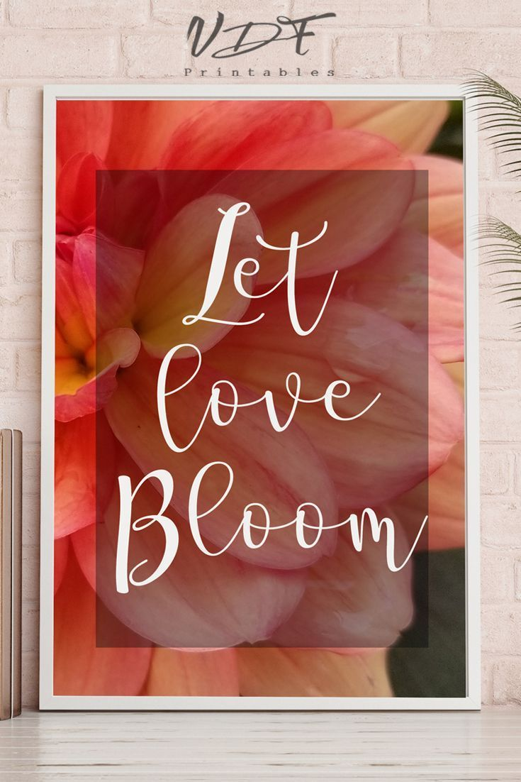 """""""Let love Bloom"""" quote wall art is an instant download"""