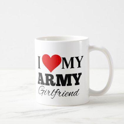 i love my army girlfriend valentineu0027s day mug army girlfriend valentine mug