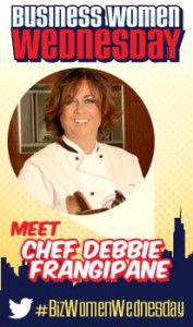 Business Women Wednesday: Chef Debbie Frangipane #BizWomenWednesday