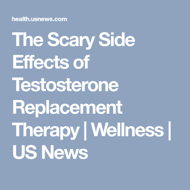 The Scary Side Effects of Testosterone Replacement Therapy