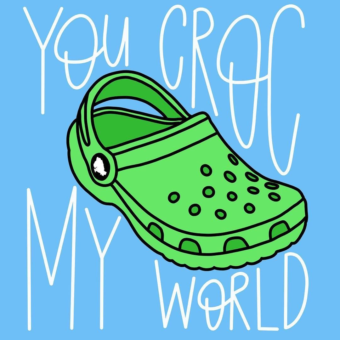 f01bbd65f474c you croc my world crocs pun Crocs Shoes