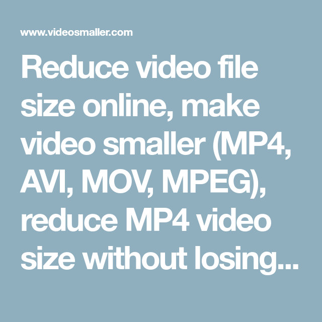 Reduce video file size online, make video smaller (MP4, AVI
