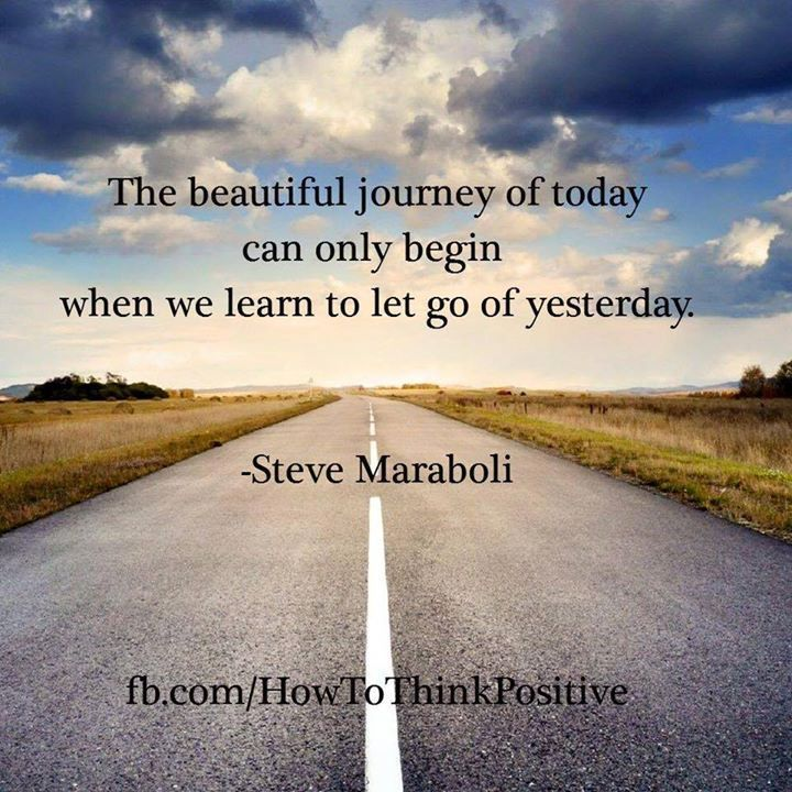 Learn to let go of yesterday and start your new journey