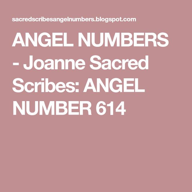 ANGEL NUMBERS - Joanne Sacred Scribes: ANGEL NUMBER 614