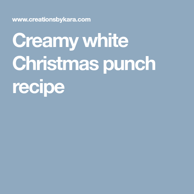 Creamy White Christmas Punch Recipe