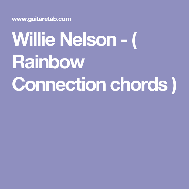 Willie Nelson Rainbow Connection Chords Music General
