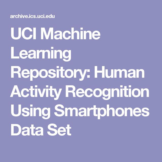 UCI Machine Learning Repository: Human Activity Recognition Using
