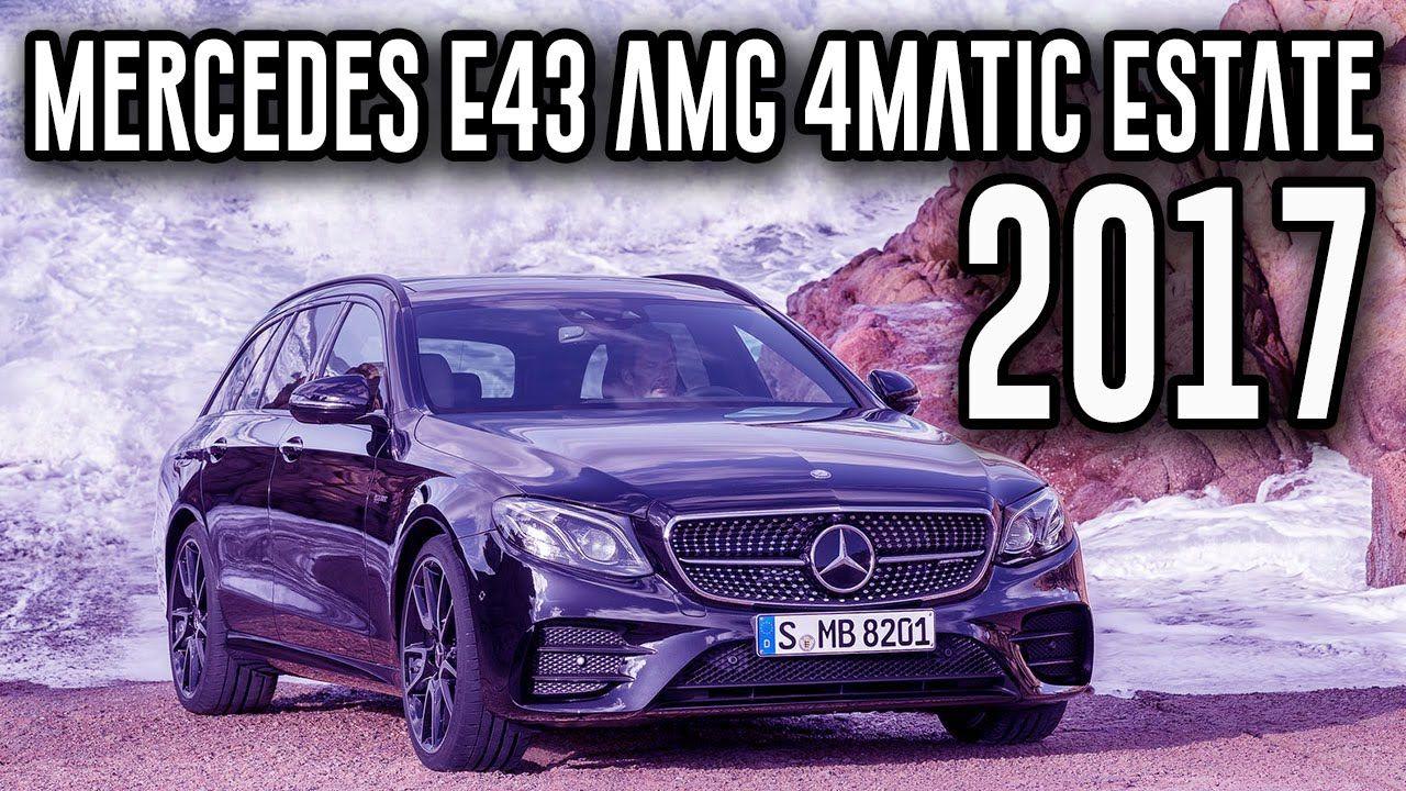 2017 Mercedes Benz E43 Amg 4matic Estate 9g Tronic A T Review