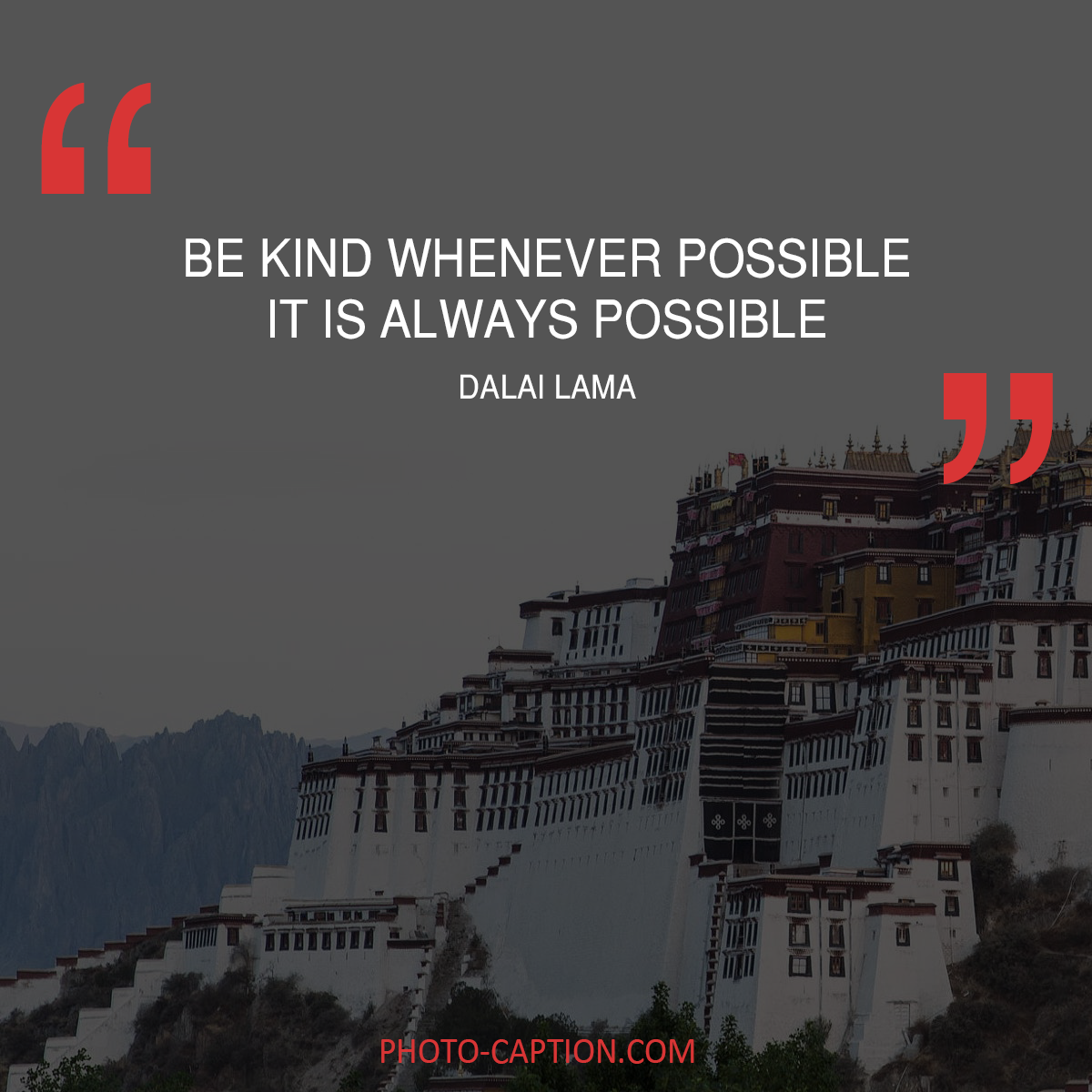 Motivational Captions Be Kind Whenever Possible It Is Always Possible.'' Dalai Lama