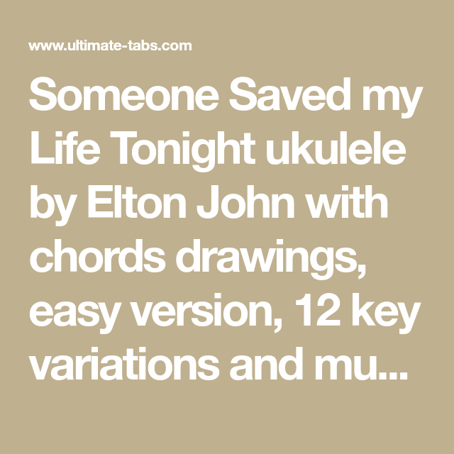 Someone Saved My Life Tonight Ukulele By Elton John With Chords