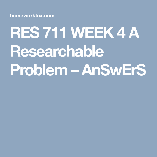Re 711 Week 4 A Researchable Problem Dissertation Proquest And These Database