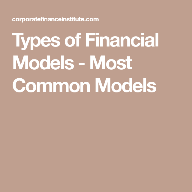 Types Of Financial Models  Most Common Models  Business