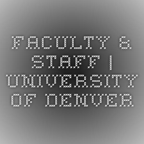 Faculty & Staff University of Denver University of