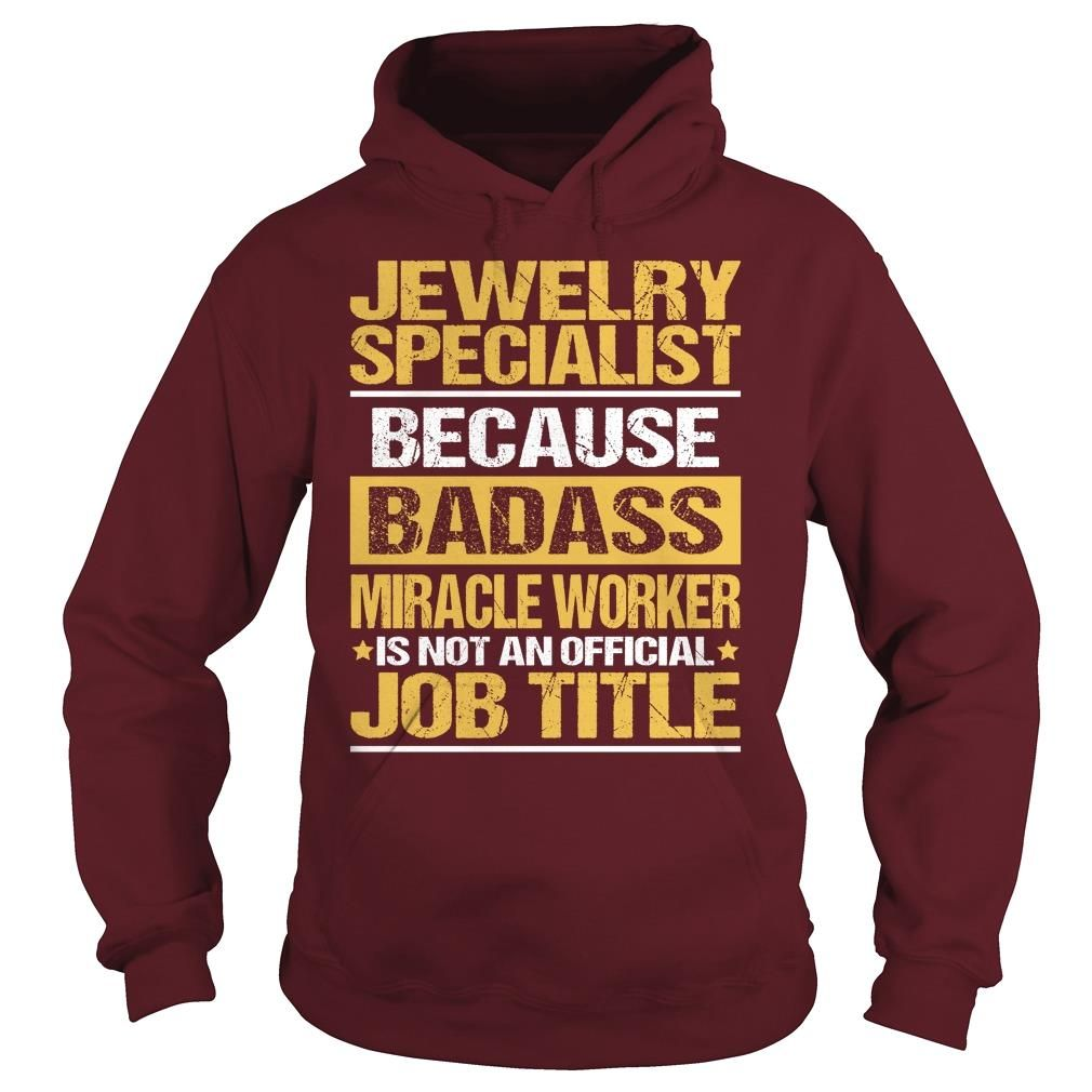 Awesome Tee For  Jewelry Specialist, Checkout HERE ==> https://www.sunfrog.com/LifeStyle/Awesome-Tee-For-Jewelry-Specialist-94001644-Maroon-Hoodie.html?41088 #jewelry #jewelrylovers #birthdaygifts