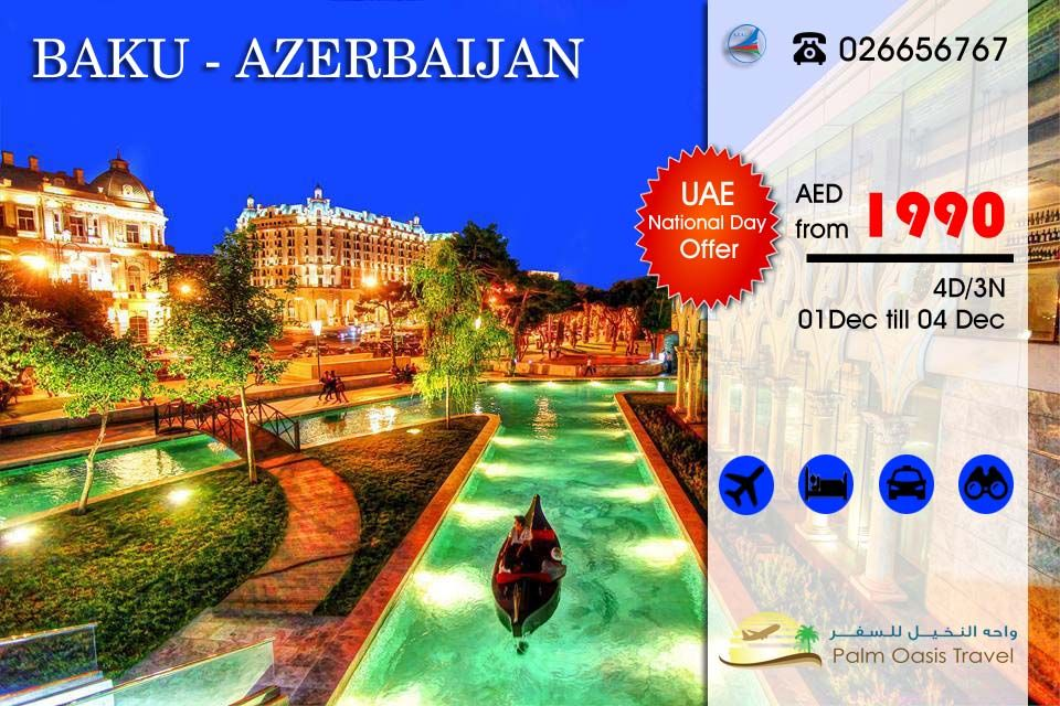 Baku Azerbaijan Tour Packages For Uae National Day Tours Dubai Tour Travel Tours New Year Packages