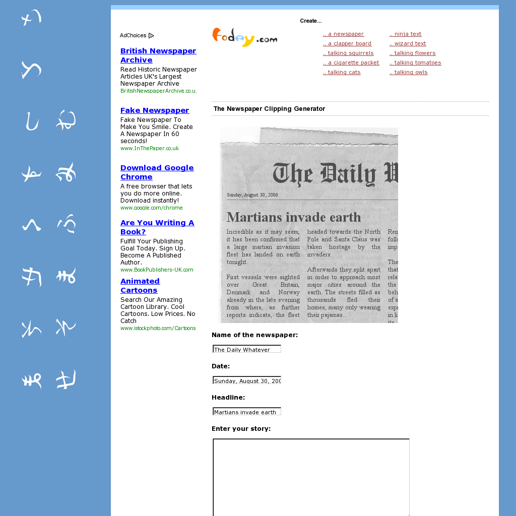 make a newspaper clipping with your own headline and story. in