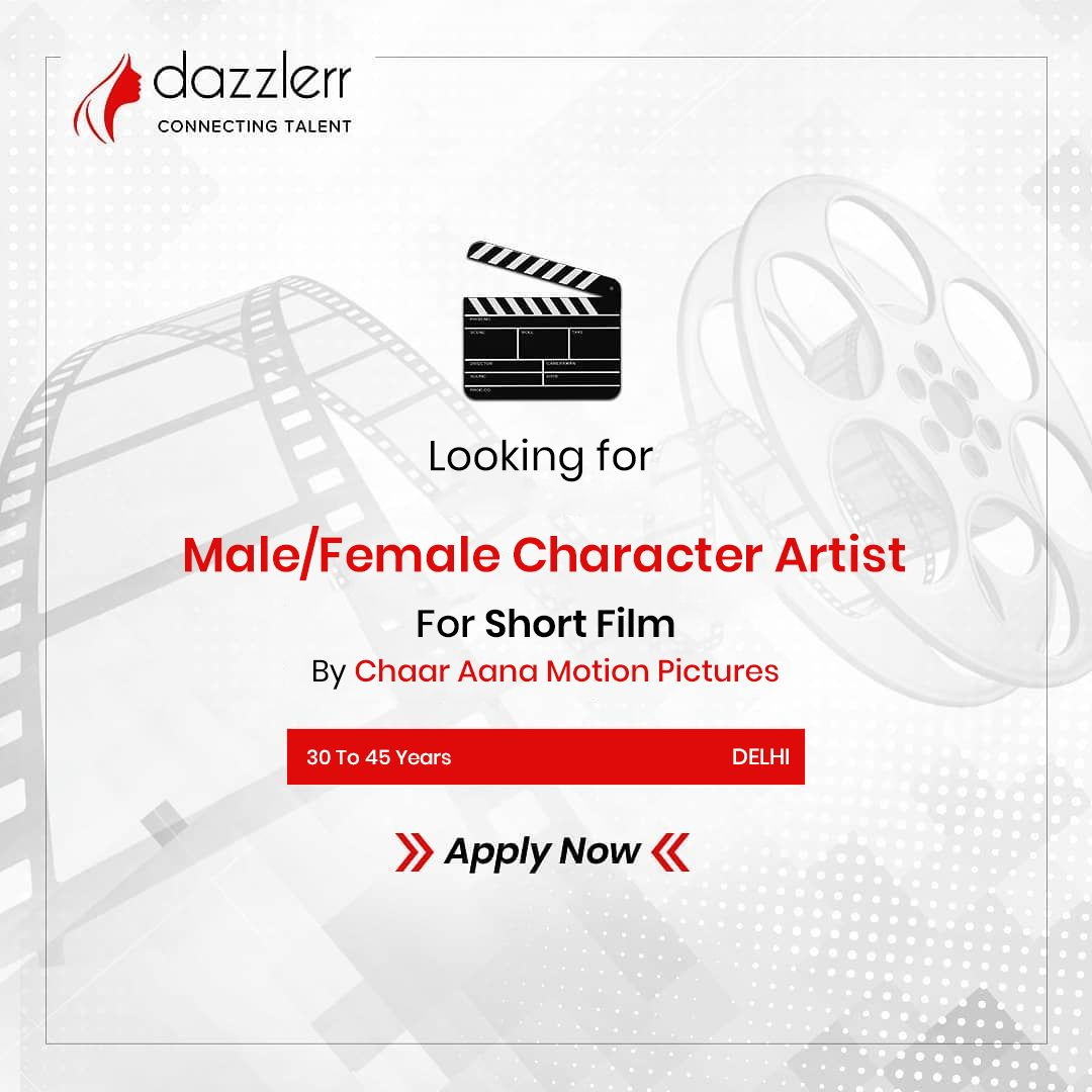 Male/Female Character Artist Required For Short Film . . . We are looking for fresher and experienc