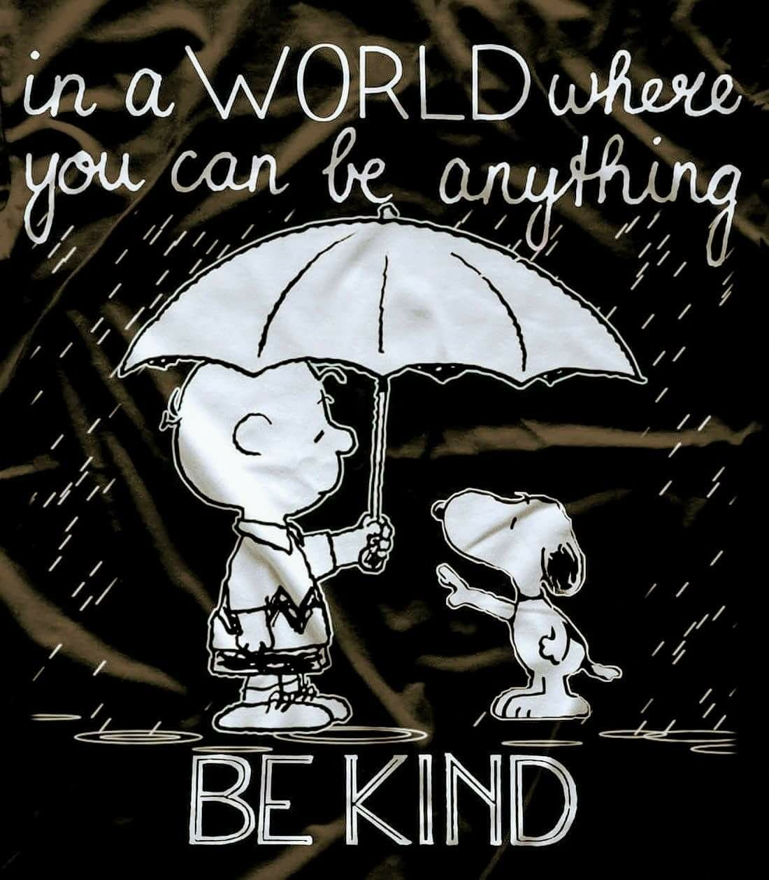 Image result for snoopy in a world where you can be anything be kind