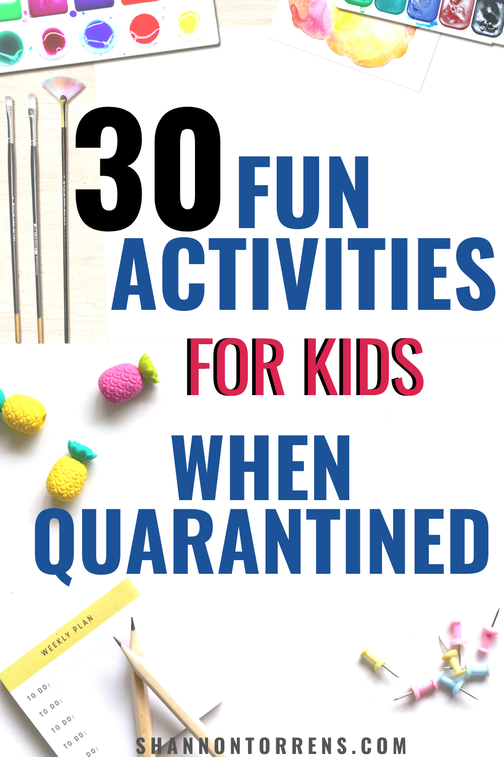 30 Fun Things To Do With Kids While Quarantined -