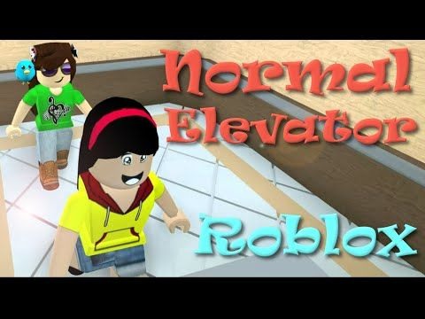ROBLOX | The Normal Elevator | SallyGreenGamer | DollasticPlays - YouTube