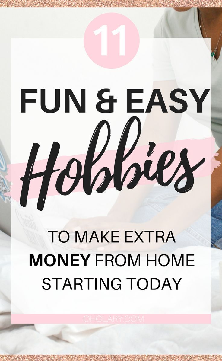 11 Fun & Easy Hobbies to Make Money From Home Fast | Students