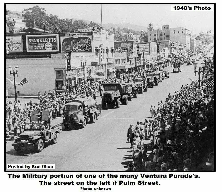 Ventura S Parade In The 1940 S Ventura County California Ventura Ventura California