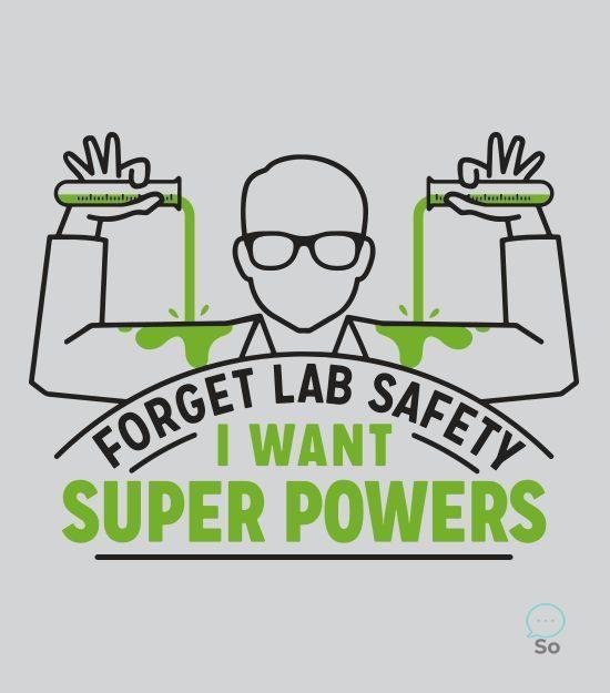 Vergessen Sie Laborsicherheit. Ich will Supermächte