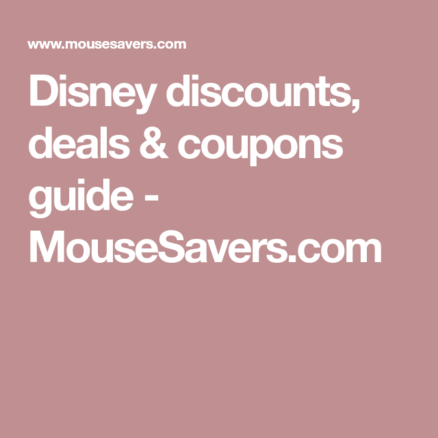Disney Discounts Deals Coupons Guide MouseSaverscom Disney - Disney trip deals