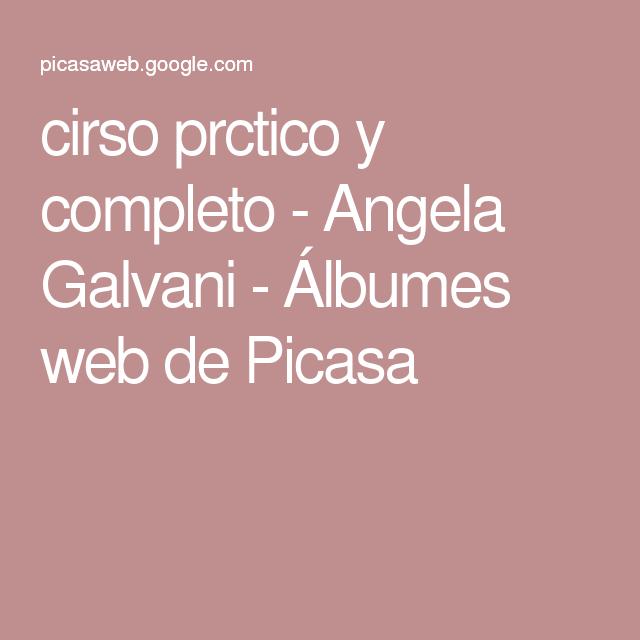 cirso prctico y completo - Angela Galvani - Álbumes web de Picasa
