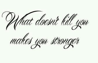 What Doesn T Kill You Makes You Stronger Kellyclarkson Song Favorite Lyrics Best Strong Tattoos How To Make Words