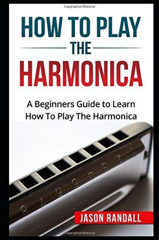 DOWNLOAD PDF How To Play The Harmonica: A Beginners ...
