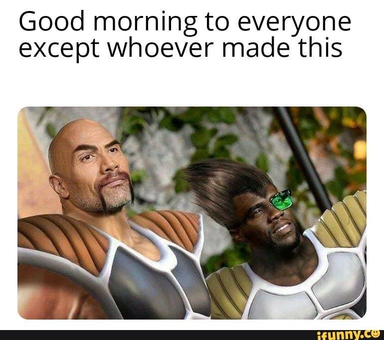 Good Morning To Everyone Except Whoever Made This Ifunny Funny Jokes Jokes Memes