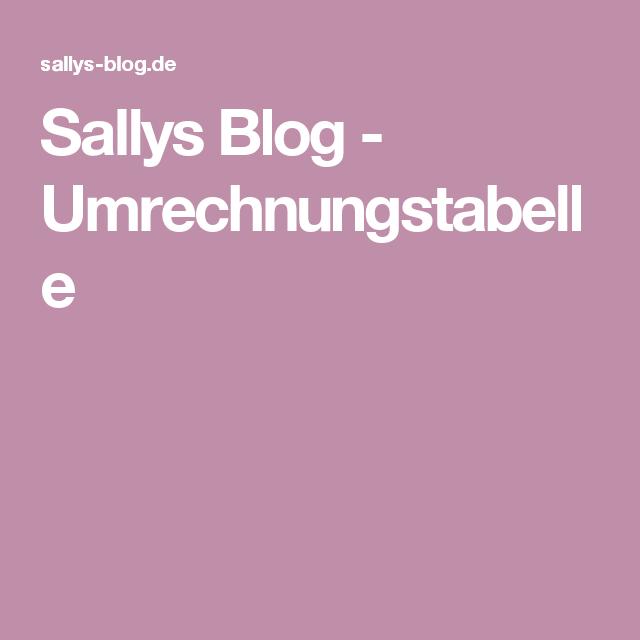 Sally S Welt: Umrechnungstabelle