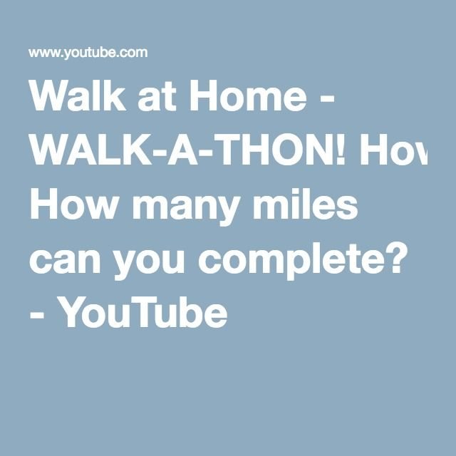 Walk At Home Walk A Thon How Many Miles Can You Complete Canning Completed How Many