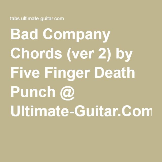 Bad Company Chords (ver 2) by Five Finger Death Punch @ Ultimate ...