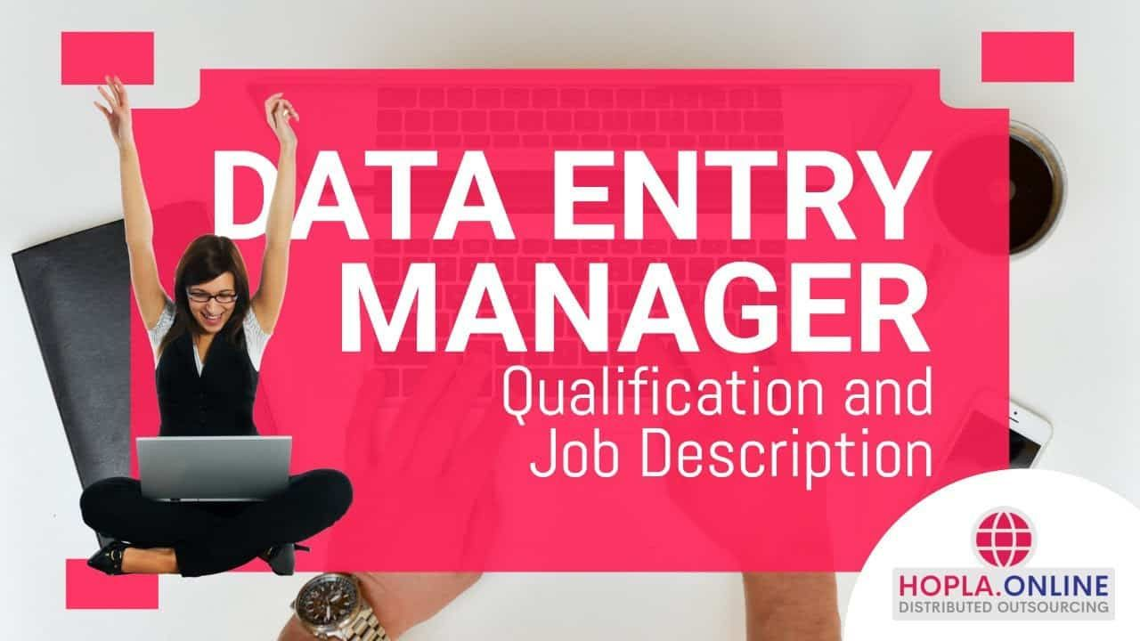 Data Entry Manager Qualities and Job Description