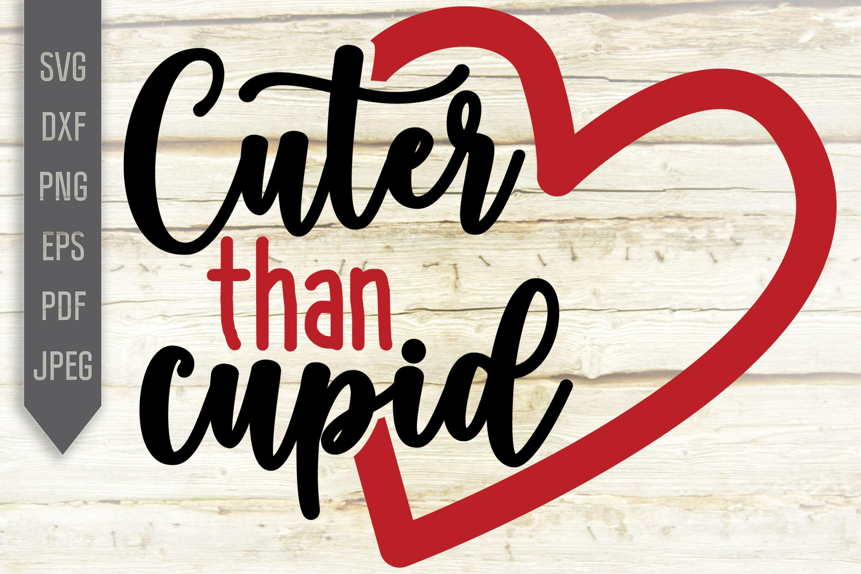 Cuter Than Cupid Svg Girl Valentine Svg Valentine S Day Svg Baby Valentine Svg Kid Valentine Svg Cute Valentine Desig In 2020 Valentines Svg Valentines Design Svg
