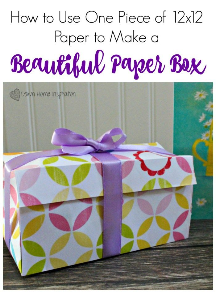 How to Use One 12x12 Paper to Make a Beautiful Paper Box - Down Home Inspiration