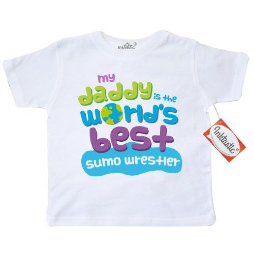 3be7500f9 Inktastic My Daddy Is The World's Best Sumo Wrestler Toddler T-Shirt  Child's Kids Baby Gift Wrestler's Son Childs Like Cute Occupation Apparel  Occupations ...