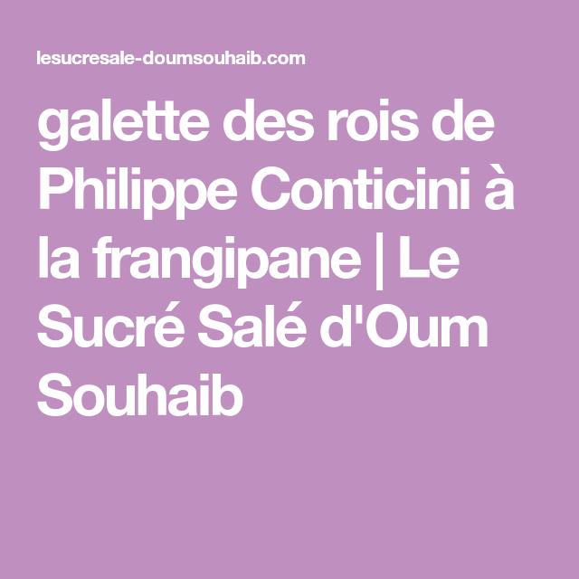 galette des rois de Philippe Conticini à la frangipane | Le Sucré Salé d'Oum Souhaib
