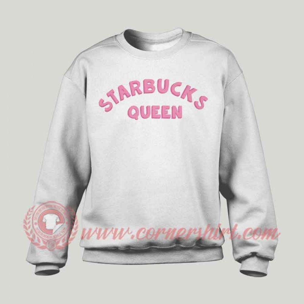 Starbucks Queen Custom Design Sweatshirt In 2021 Sweatshirt Designs Sweatshirts Custom Sweatshirts [ 1000 x 1000 Pixel ]